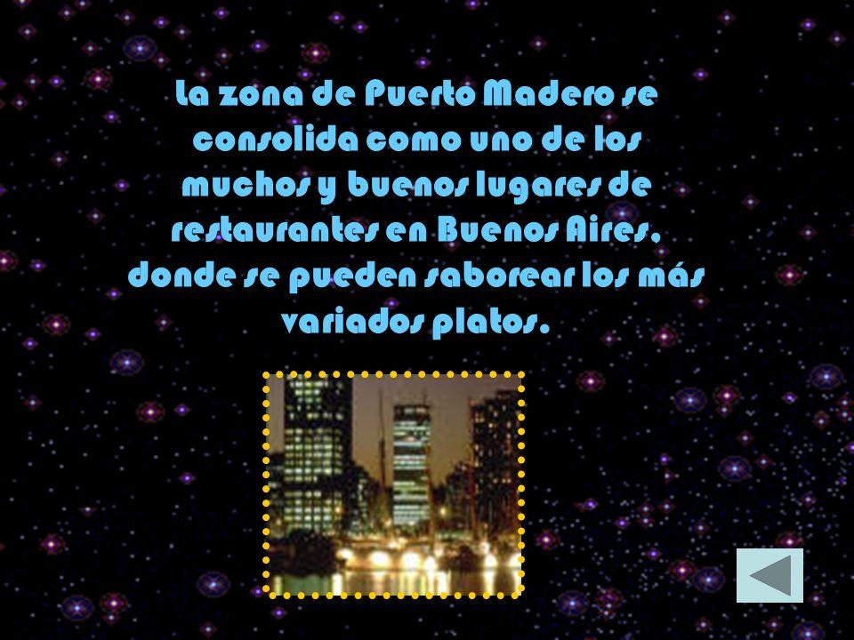La zona de Puerto Madero se consolida como uno de los muchos y buenos lugares de restaurantes en Buenos Aires, donde se pueden saborear los más variados platos.