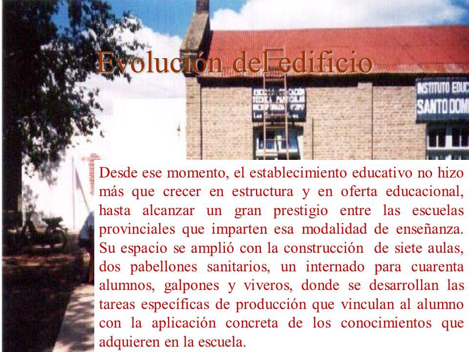 Evolución del edificio Desde ese momento, el establecimiento educativo no hizo más que crecer en estructura y en oferta educacional, hasta alcanzar un gran prestigio entre las escuelas provinciales que imparten esa modalidad de enseñanza.