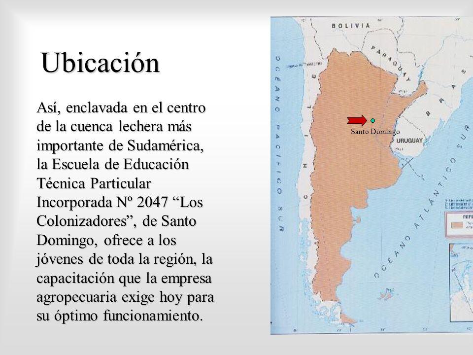 Ubicación Así, enclavada en el centro de la cuenca lechera más importante de Sudamérica, la Escuela de Educación Técnica Particular Incorporada Nº 2047 Los Colonizadores, de Santo Domingo, ofrece a los jóvenes de toda la región, la capacitación que la empresa agropecuaria exige hoy para su óptimo funcionamiento.