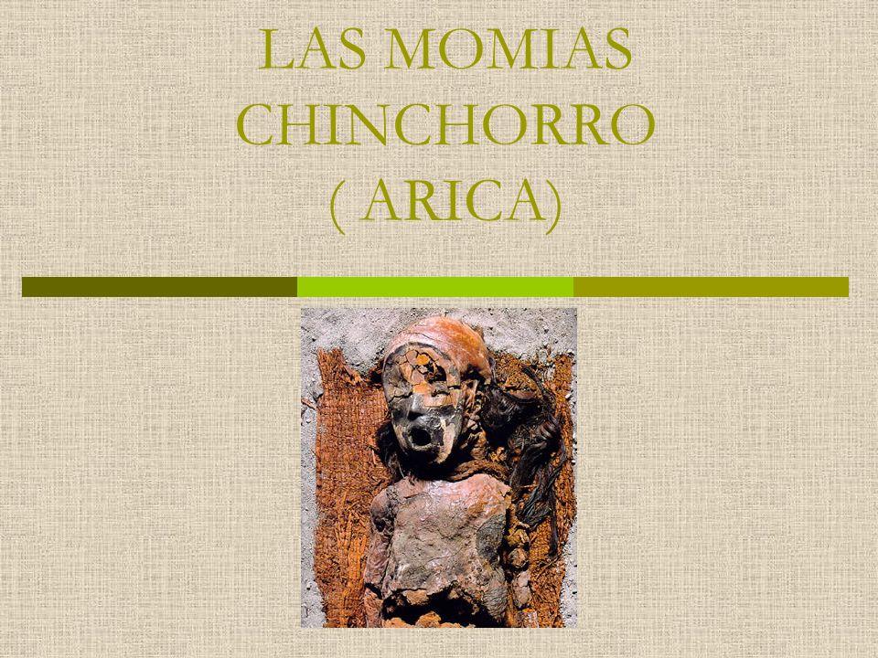 LAS MOMIAS CHINCHORRO ( ARICA)