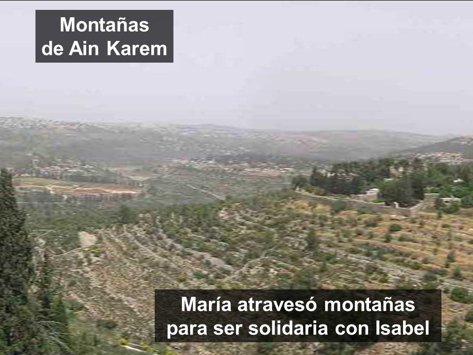 María atravesó montañas para ser solidaria con Isabel Montañas de Ain Karem