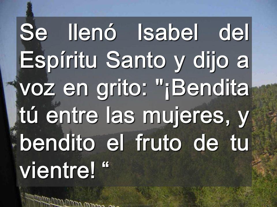 Se llenó Isabel del Espíritu Santo y dijo a voz en grito: