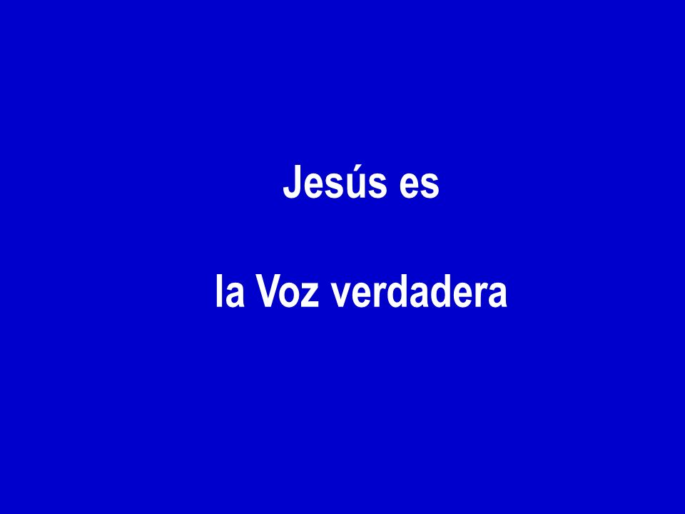 Jesús es la Voz verdadera