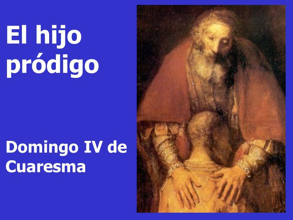El hijo pródigo Domingo IV de Cuaresma