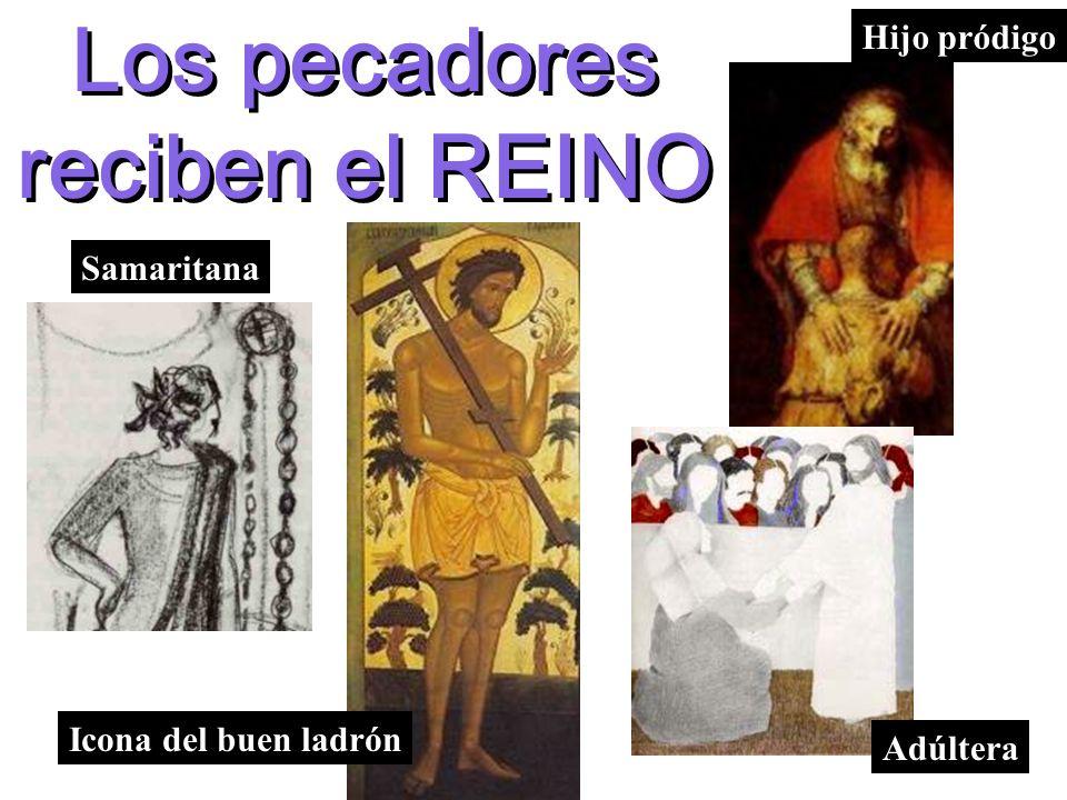 Los pecadores reciben el REINO Hijo pródigo Adúltera Samaritana Icona del buen ladrón