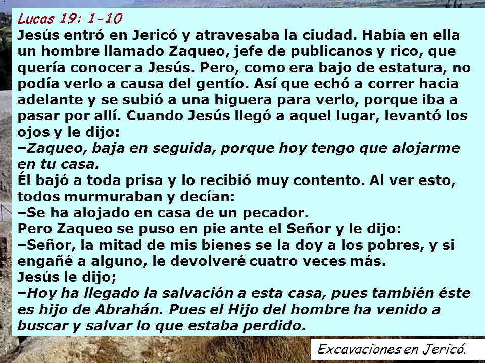 Excavaciones en Jericó.Lucas 19: 1-10 Jesús entró en Jericó y atravesaba la ciudad.