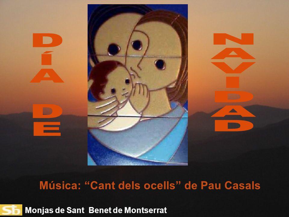Monjas de Sant Benet de Montserrat Música: Cant dels ocells de Pau Casals