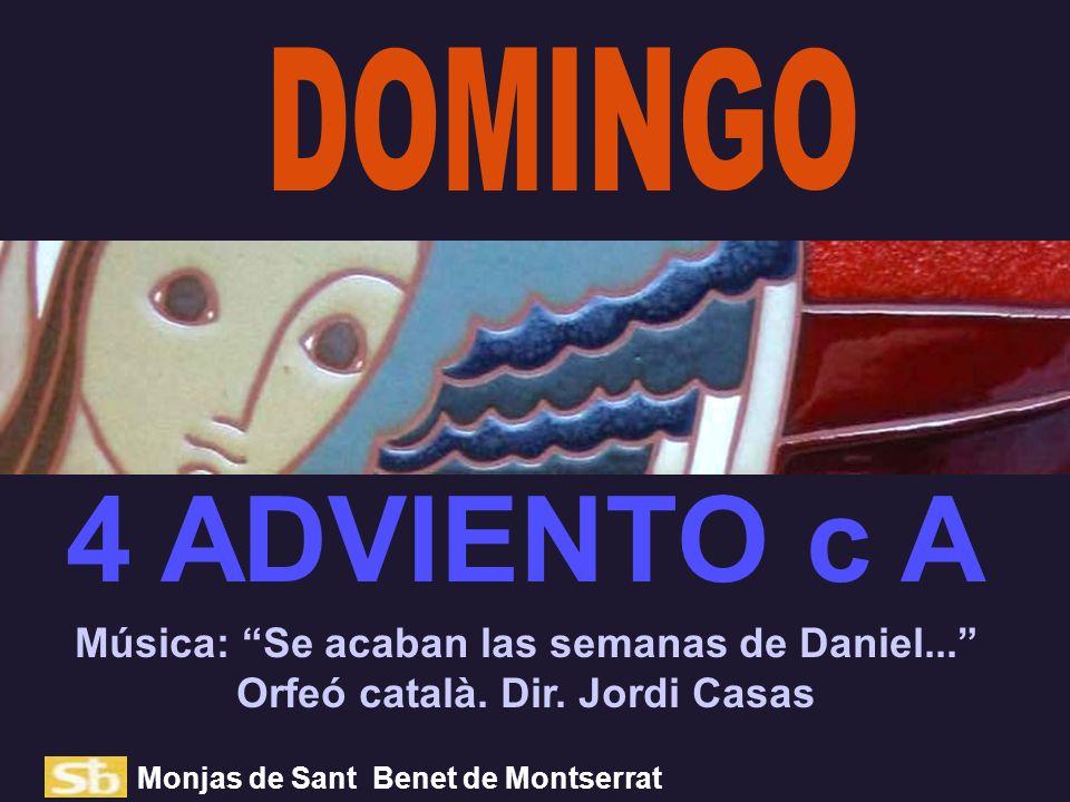 Música: Se acaban las semanas de Daniel...Orfeó català.