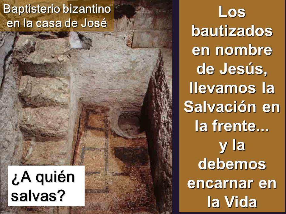 ¿A quién salvas.Los bautizados en nombre de Jesús, llevamos la Salvación en la frente...
