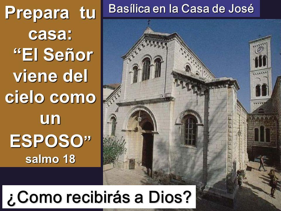 Prepara tu casa: El Señor viene del cielo como un ESPOSO salmo 18 El Señor viene del cielo como un ESPOSO salmo 18¿Como recibirás a Dios.