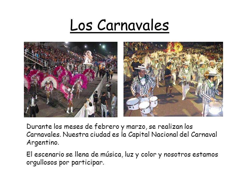 Los Carnavales Durante los meses de febrero y marzo, se realizan los Carnavales.