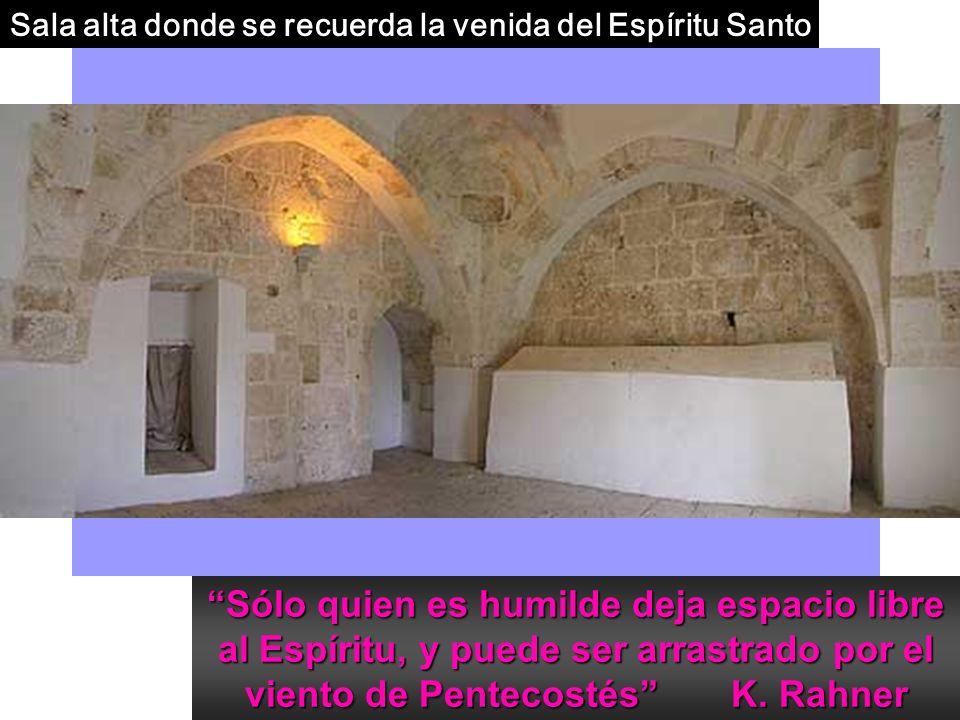 Sólo quien es humilde deja espacio libre al Espíritu, y puede ser arrastrado por el viento de Pentecostés K.