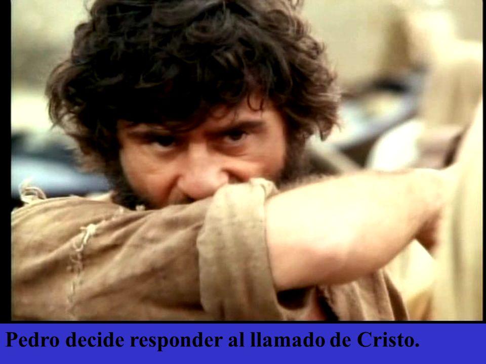 Pedro decide responder al llamado de Cristo.