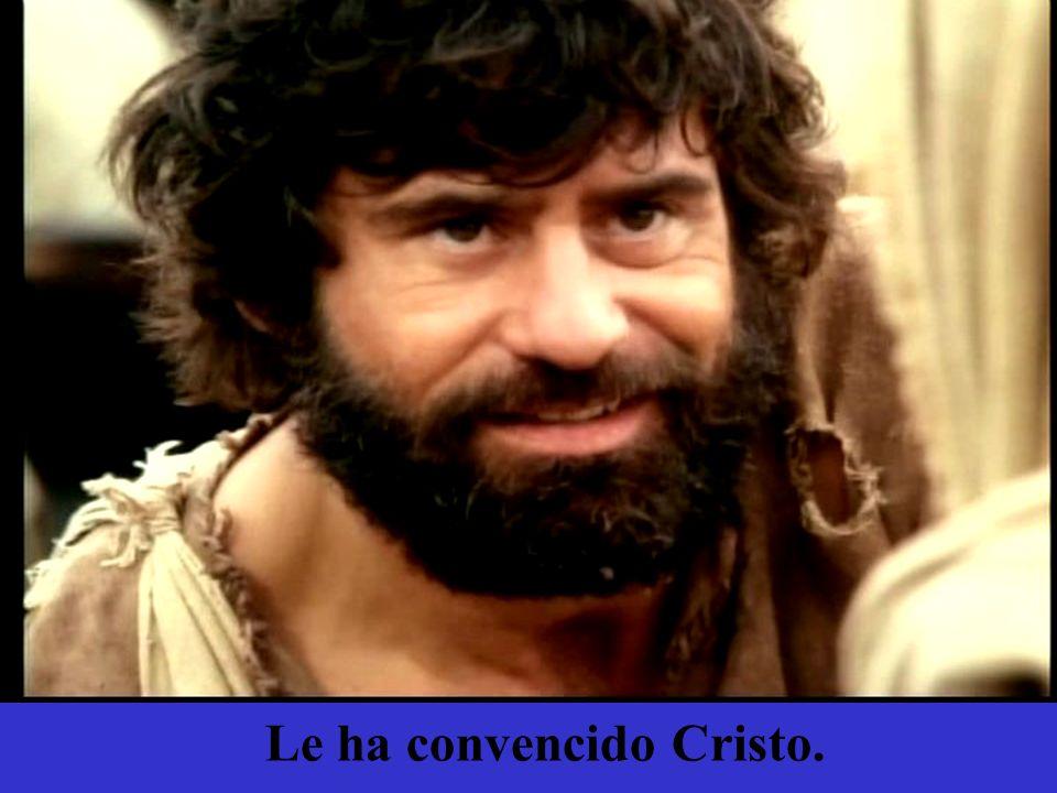 Le ha convencido Cristo.