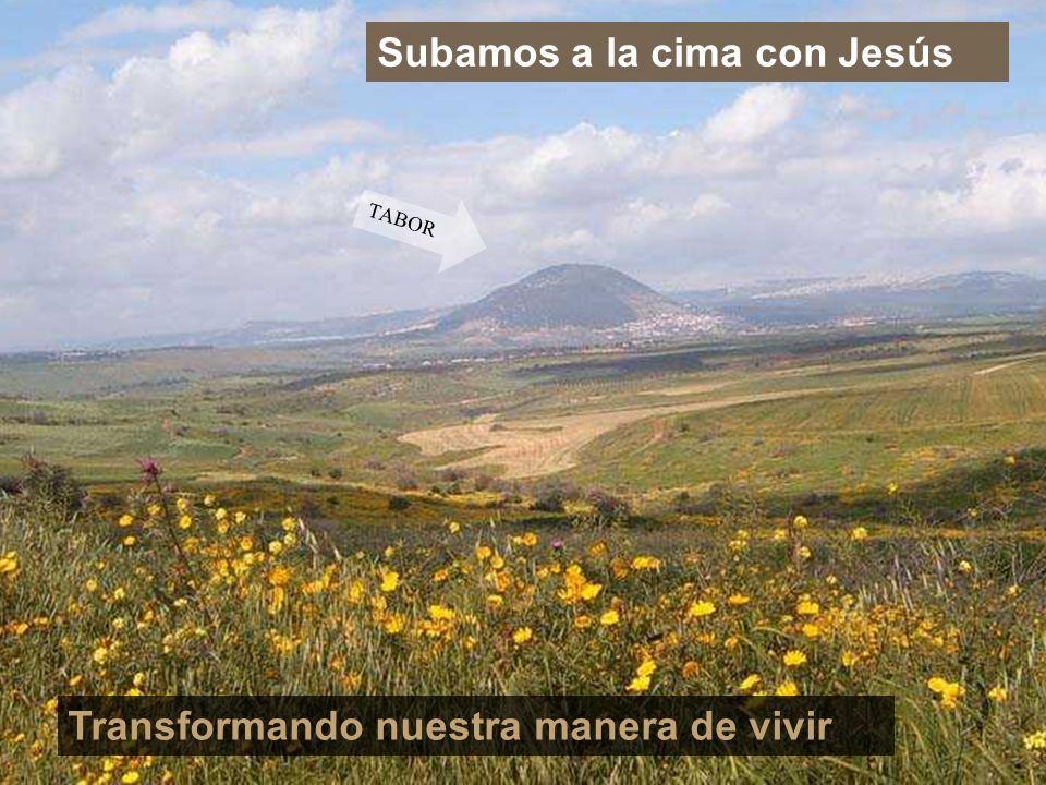 TABOR Subamos a la cima con Jesús Transformando nuestra manera de vivir