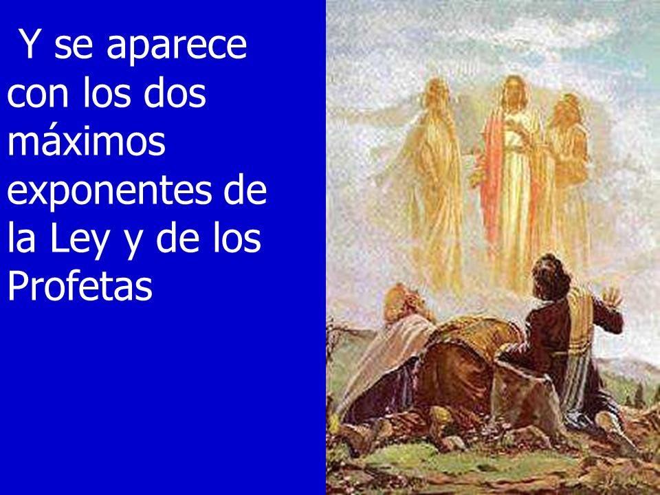 Y se aparece con los dos máximos exponentes de la Ley y de los Profetas