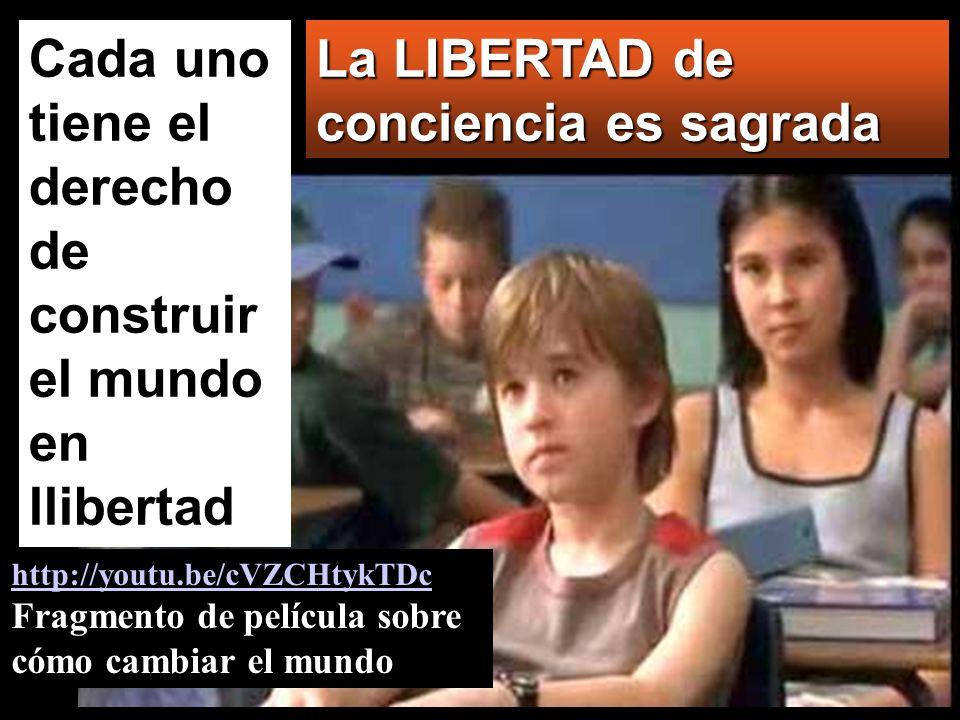 La LIBERTAD de conciencia es sagrada Cada uno tiene el derecho de construir el mundo en llibertad http://youtu.be/cVZCHtykTDc http://youtu.be/cVZCHtyk