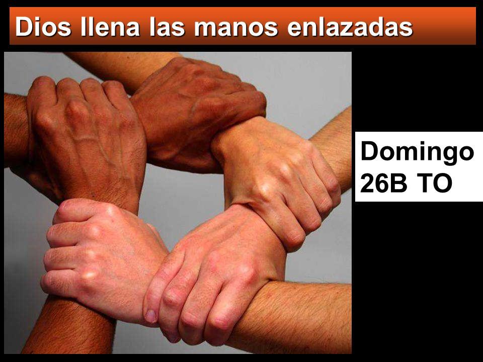 Domingo 26B TO Dios llena las manos enlazadas