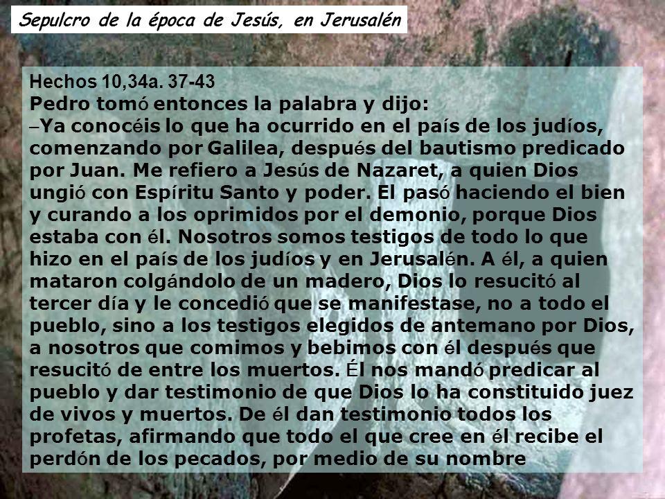 Sepulcro de la época de Jesús, en Jerusalén Hechos 10,34a.