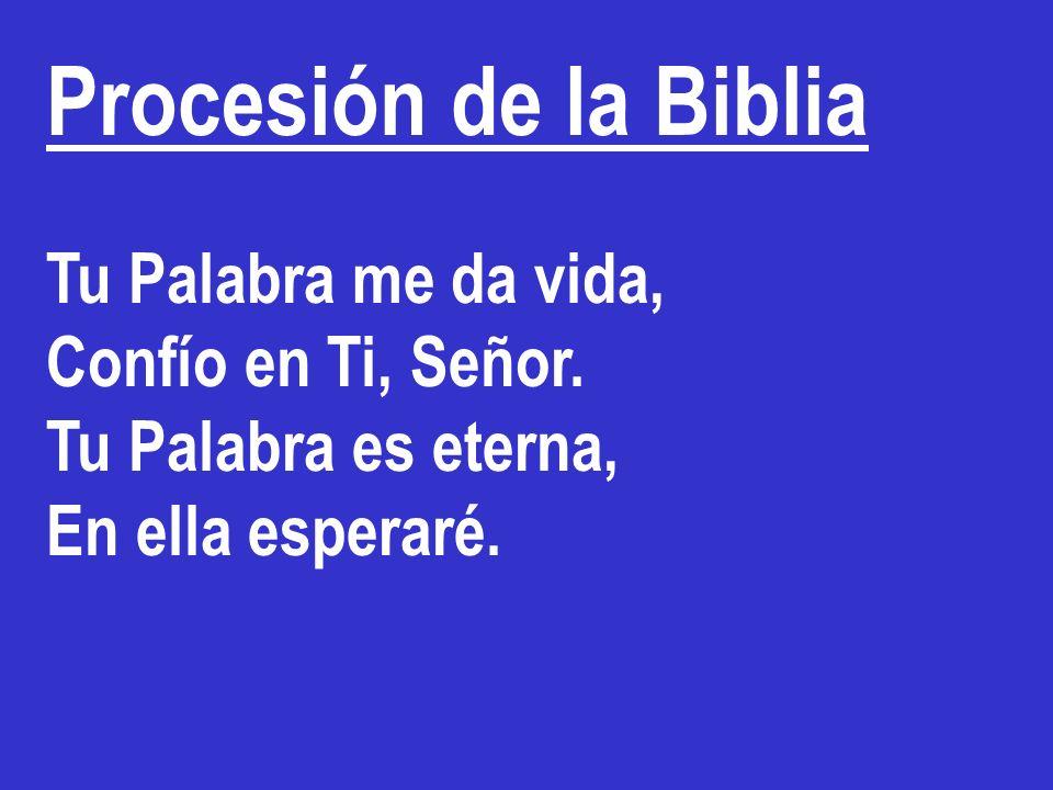 Procesión de la Biblia Tu Palabra me da vida, Confío en Ti, Señor.