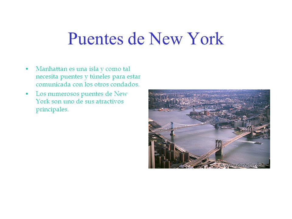 Puentes de New York Manhattan es una isla y como tal necesita puentes y túneles para estar comunicada con los otros condados. Los numerosos puentes de
