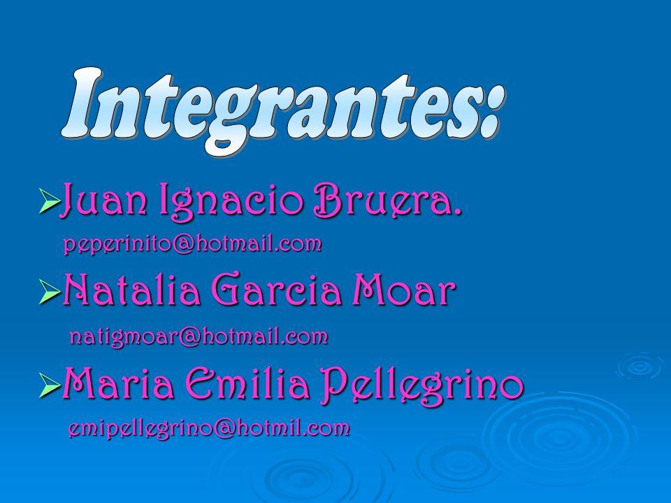 Juan Ignacio Bruera. Juan Ignacio Bruera. peperinito@hotmail.com peperinito@hotmail.com Natalia Garcia Moar Natalia Garcia Moar natigmoar@hotmail.com