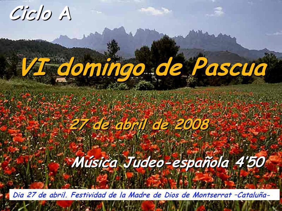 Ciclo A VI domingo de Pascua 27 de abril de 2008 Dia 27 de abril.