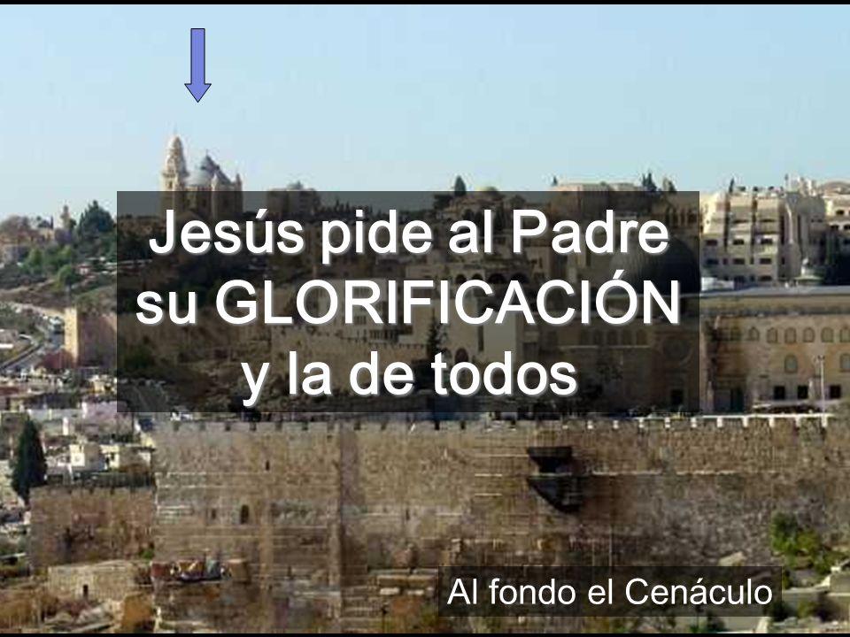 Jesús atrae todos a la GLORIA Jn 17 17,1-10 Jesús VUELVE al Padre, llevando consigo la Humanidad - Dom VII A 17,11-19 Plegaria de CONSAGRACIÓN para TODOS nosotros - Dom VII B 17,20-26 Conclusión: TODOS en la Unidad de Dios - Dom VII C UNA PASCUA DE 50 DÍAS Este domingo se puede decir también Jn 15 Edificios del Cenáculo