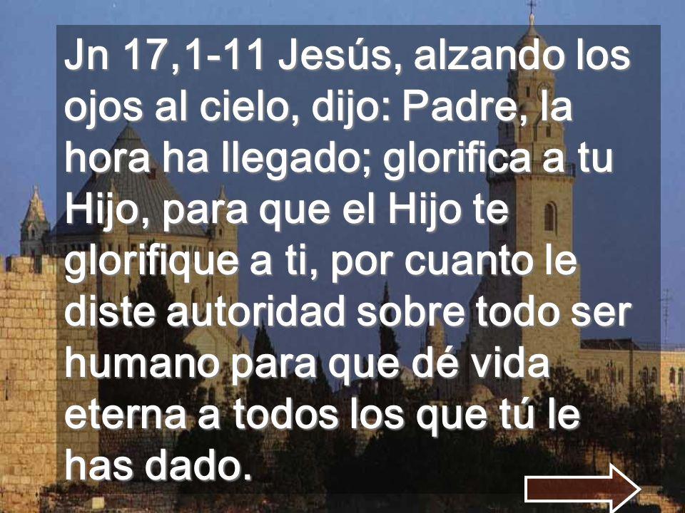 Jesús pide al Padre su GLORIFICACIÓN y la de todos Al fondo el Cenáculo