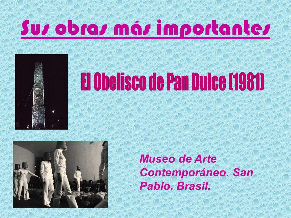 Sus obras más importantes Museo de Arte Contemporáneo. San Pablo. Brasil.