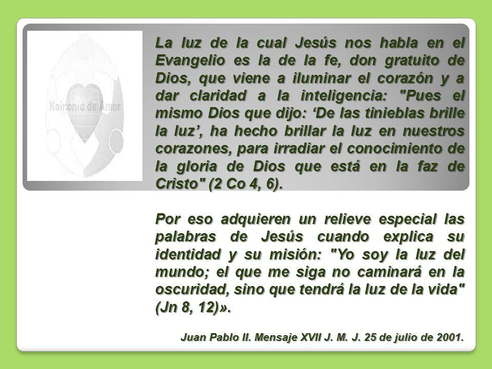 La luz de la cual Jesús nos habla en el Evangelio es la de la fe, don gratuito de Dios, que viene a iluminar el corazón y a dar claridad a la intelige