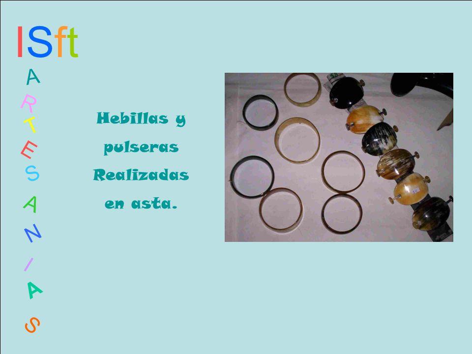 ISftISft A R T E S A N I A S Hebillas y pulseras Realizadas en asta.