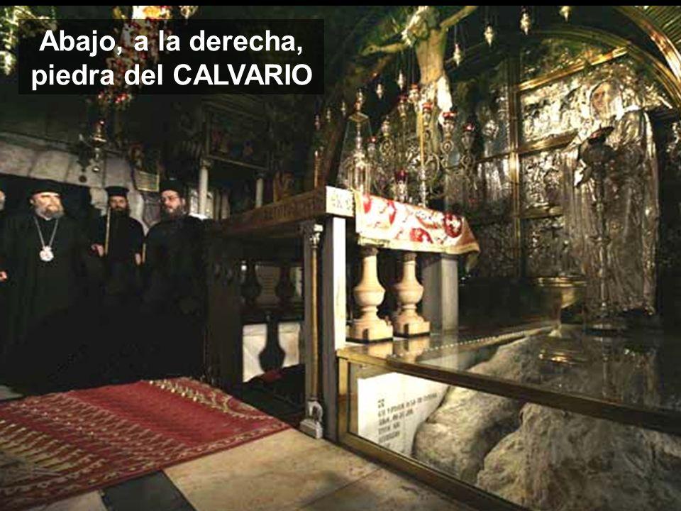 Abajo, a la derecha, piedra del CALVARIO