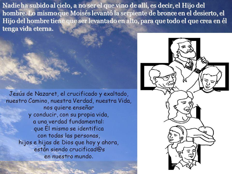 Nadie ha subido al cielo, a no ser el que vino de allí, es decir, el Hijo del hombre.