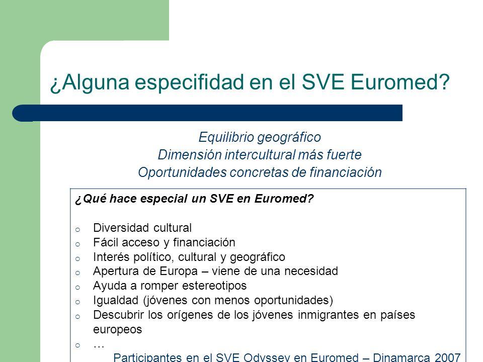 ¿Alguna especifidad en el SVE Euromed? ¿Qué hace especial un SVE en Euromed? o Diversidad cultural o Fácil acceso y financiación o Interés político, c