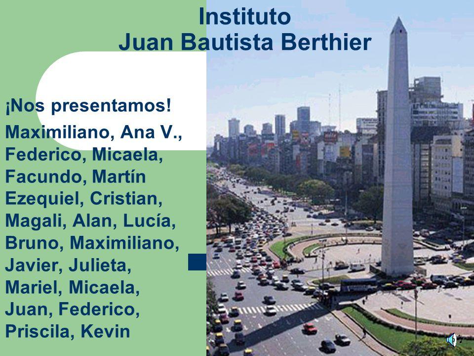BUENOS AIRES UN CENTRO DE TURISMO Nosotros somos de Argentina, Buenos Aires, estudiamos en el colegio Juan Bautista Berthier que se encuentra en el Barrio de Vélez Sársfield, y le queremos mostrar algunos paisajes de la ciudad autónoma de Buenos Aires.
