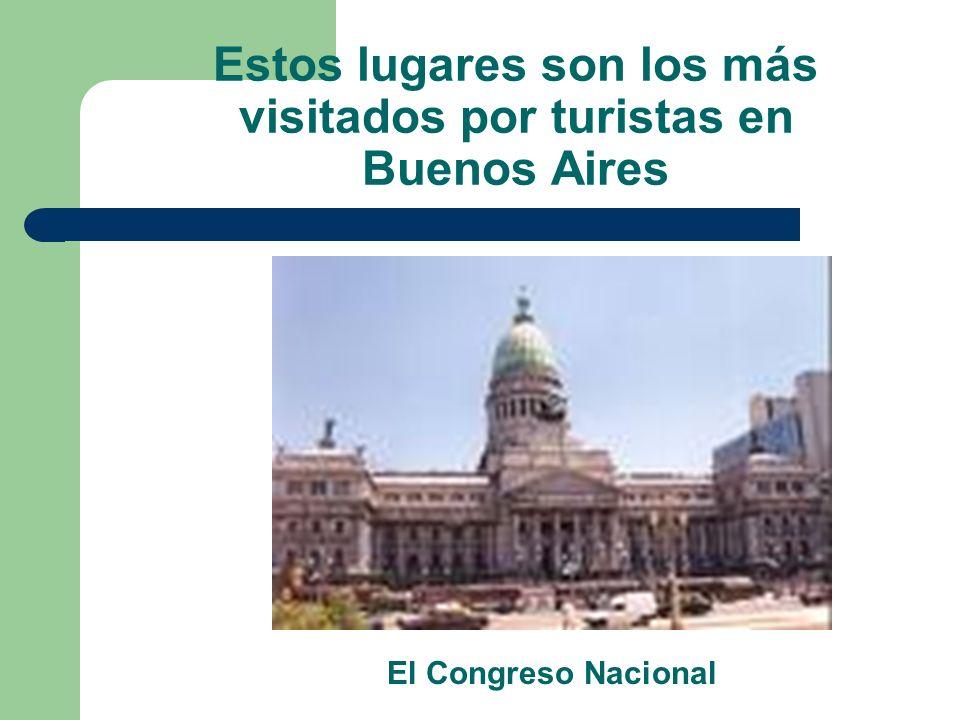 Cabildo: Lugar Histórico Estos lugares son los más visitados por turistas en Buenos Aires