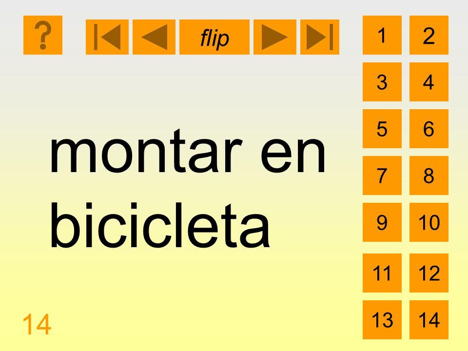 1 3 2 4 5 7 6 8 910 1112 1314 flip 14 montar en bicicleta