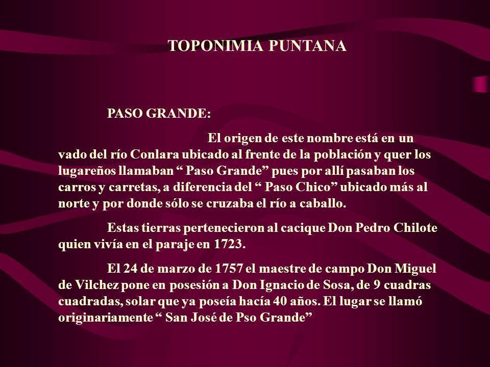 TOPONIMIA PUNTANA PASO GRANDE: El origen de este nombre está en un vado del río Conlara ubicado al frente de la población y quer los lugareños llamaba