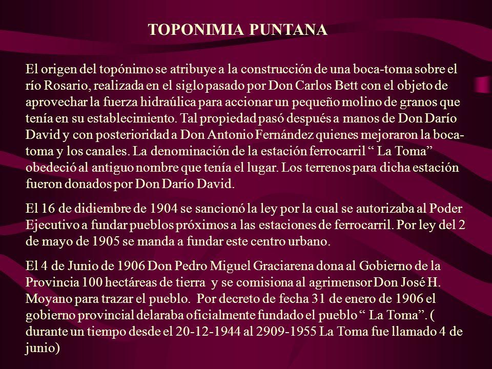 TOPONIMIA PUNTANA El origen del topónimo se atribuye a la construcción de una boca-toma sobre el río Rosario, realizada en el siglo pasado por Don Car