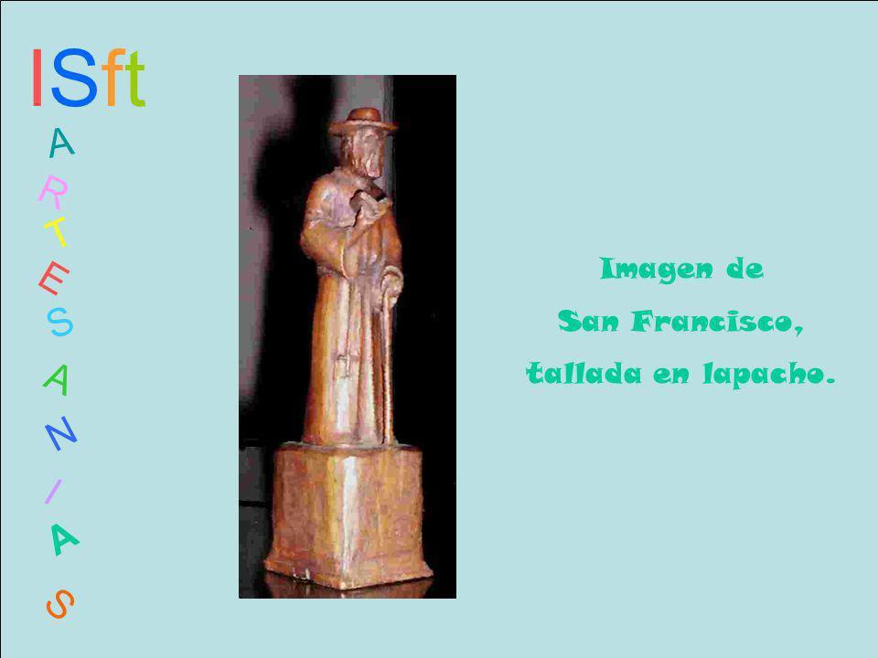 ISftISft A R T E S A N I A S Imagen de San Francisco, tallada en lapacho.