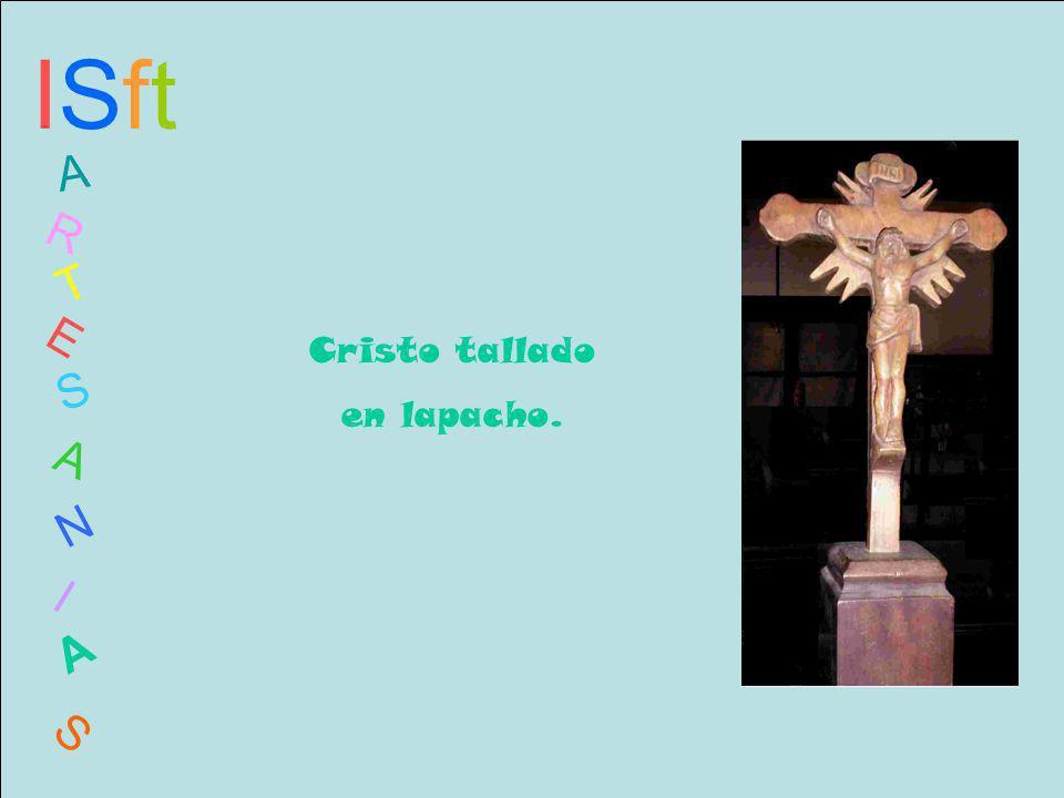 ISftISft A R T E S A N I A S Cristo tallado en lapacho.
