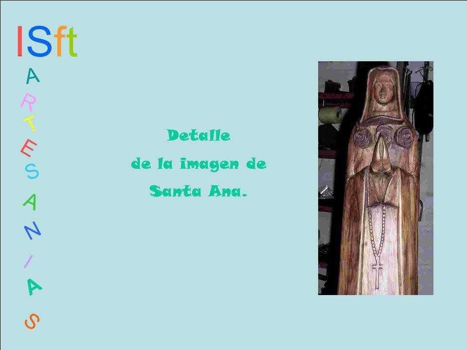 ISftISft A R T E S A N I A S Detalle de la imagen de Santa Ana.