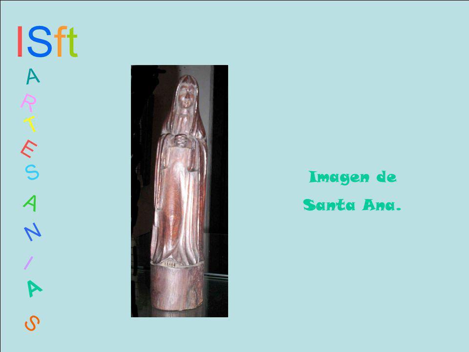 ISftISft A R T E S A N I A S Imagen de Santa Ana.