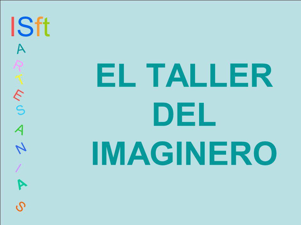 EL TALLER DEL IMAGINERO ISftISft A R T E S A N I A S