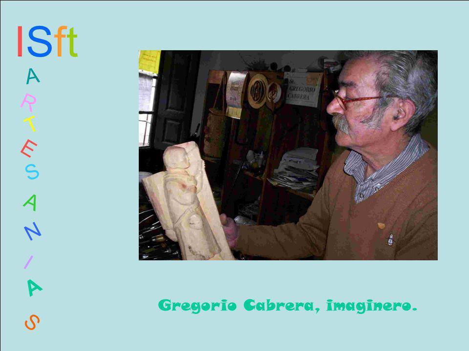 ISftISft A R T E S A N I A S Gregorio Cabrera, trabajando en su taller en el Museo.