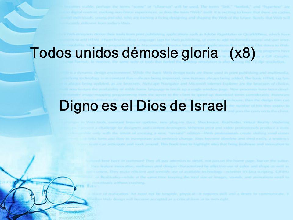 //vamos alabemosle// Gloria a Dios, gloria a Dios Digno eres tu de gloria Desde el amanecer Hasta el atardecer exaltemos el nombre del Rey.