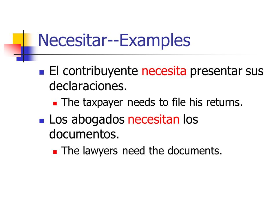 Necesitar is often used passivelyis needed or is required.