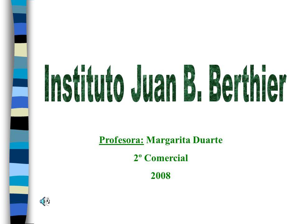 Profesora: Margarita Duarte 2º Comercial 2008