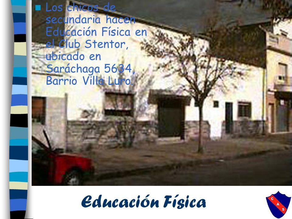 Educación Física Los chicos de secundaria hacen Educación Física en el Club Stentor, ubicado en Saráchaga 5634, Barrio Villa Luro.